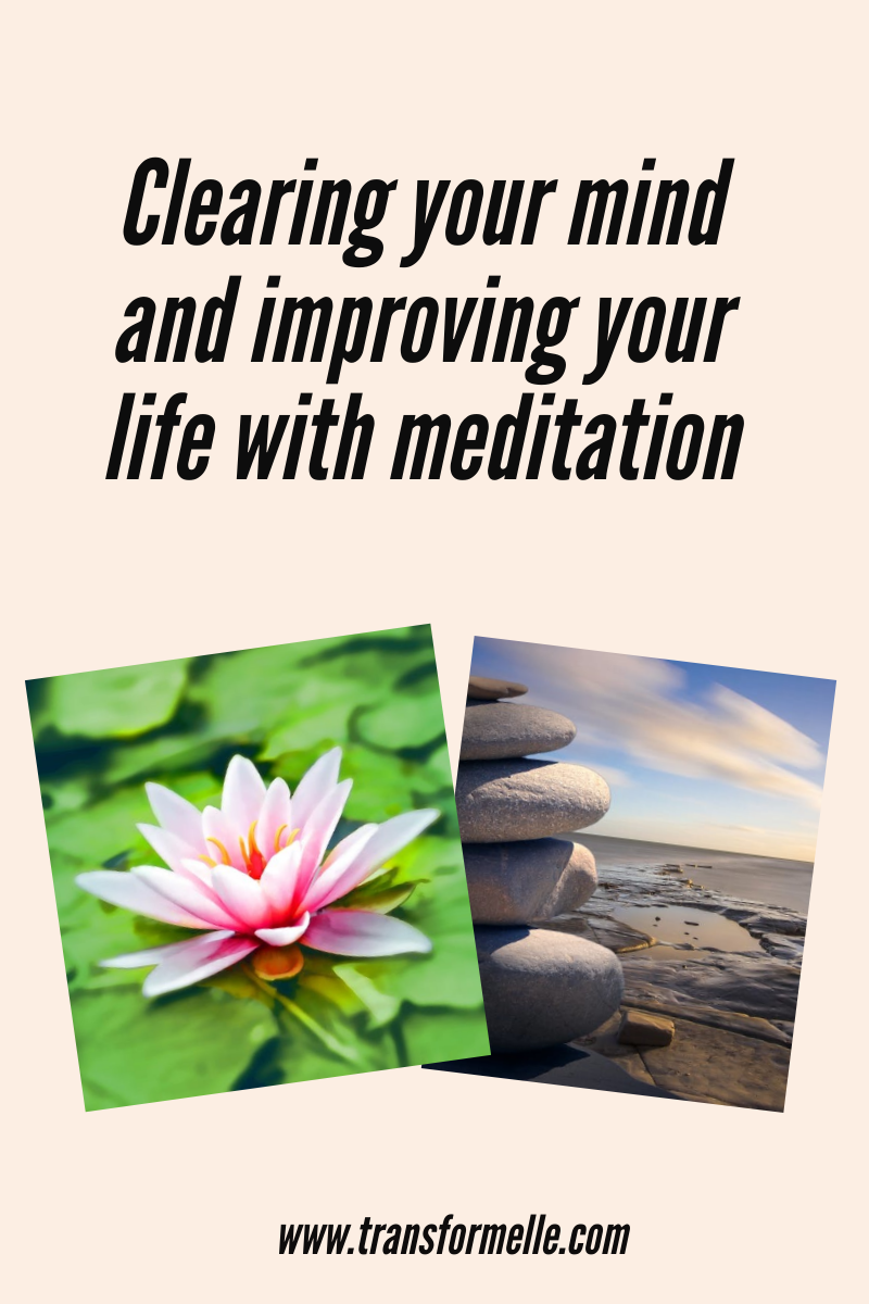 Clearing your mind and improving your life with meditation ...